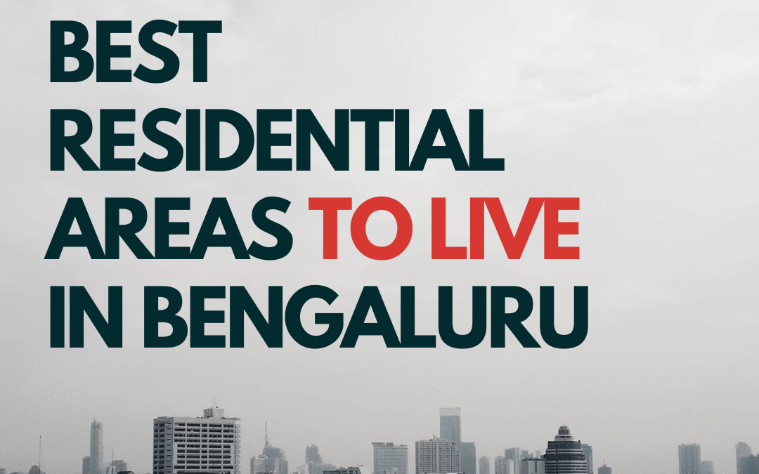 Best Residential Areas To Live In Bangalore