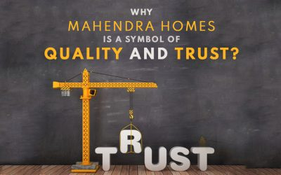 Why Mahendra Homes is a symbol of Quality and Trust?