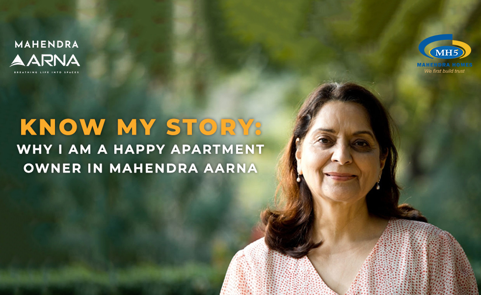 Know My Story – Why I am A Happy Apartment Owner In Mahendra Arana