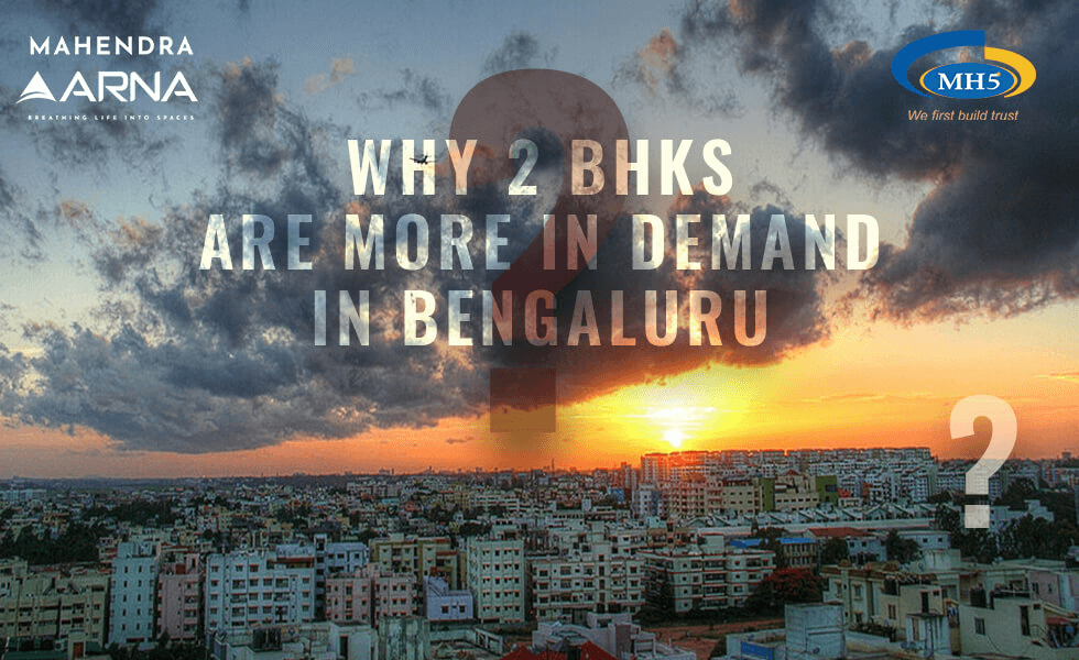 Why Is Bangalore Witnessing Increasing Demand For 2 BHK Apartments?