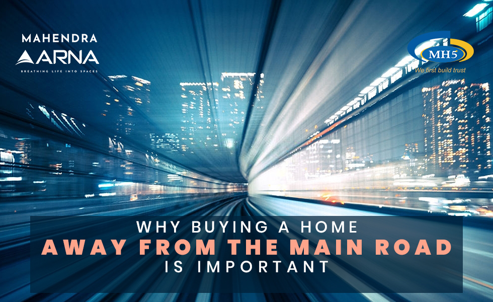 5 Reasons Why Buying A Home Away From The Main Road Is The Best Option