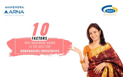 What Are The Top 10 Factors Why Mahendra Aarna Is Perfect For Homemakers / Housewives?